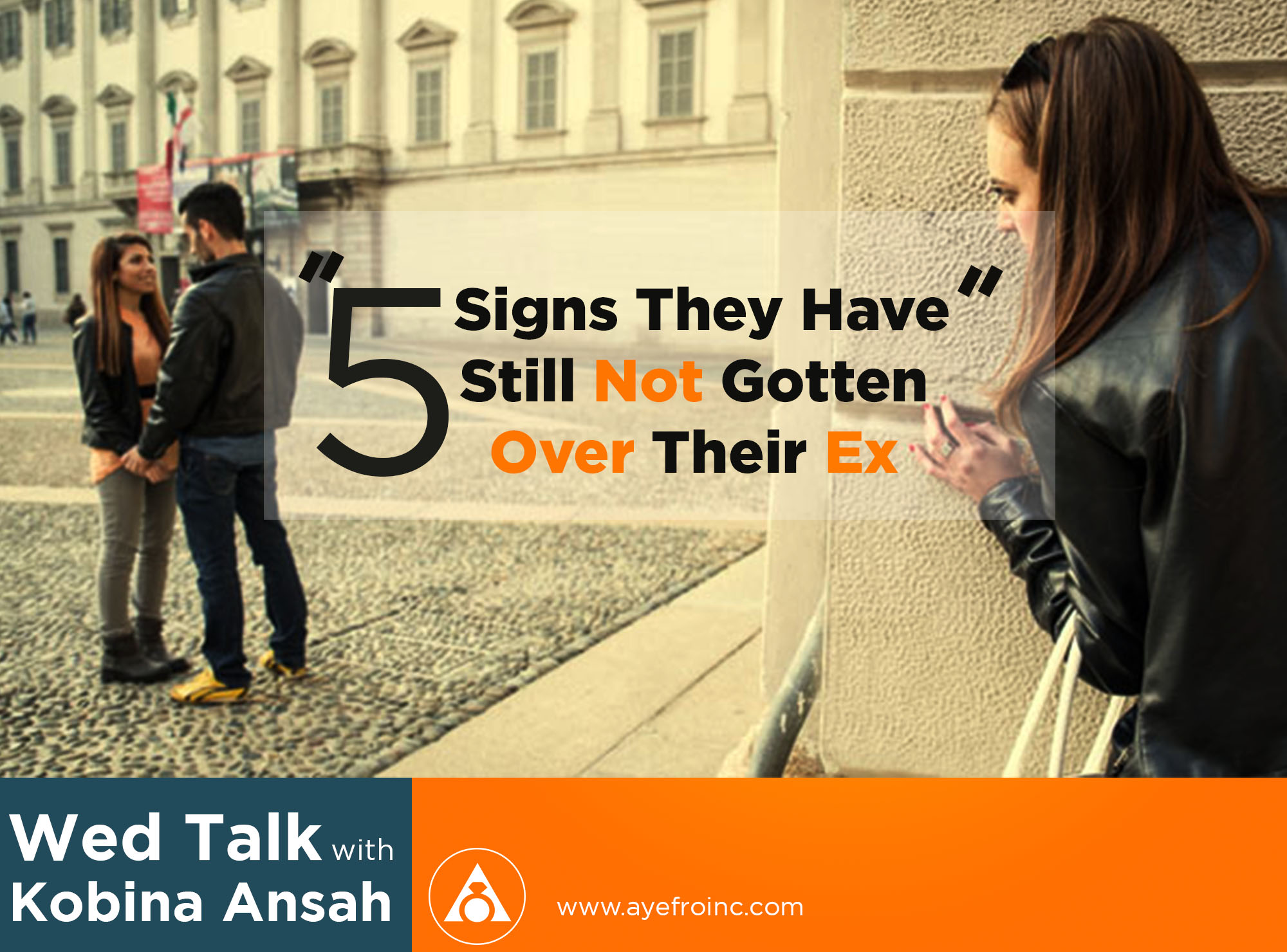 5 Signs They Have Still Not Gotten Over Their Ex – Ayefro Inc